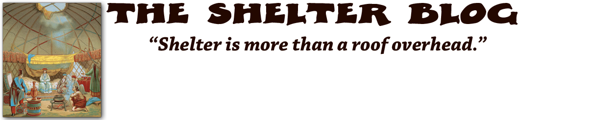 """The Shelter Blog - """"Shelter is more than a roof overhead."""""""